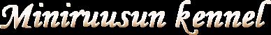 Miniruusun kennel